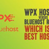 WPX Hosting Vs Bluehost Review: Which Is The Best Hosting In 2019?