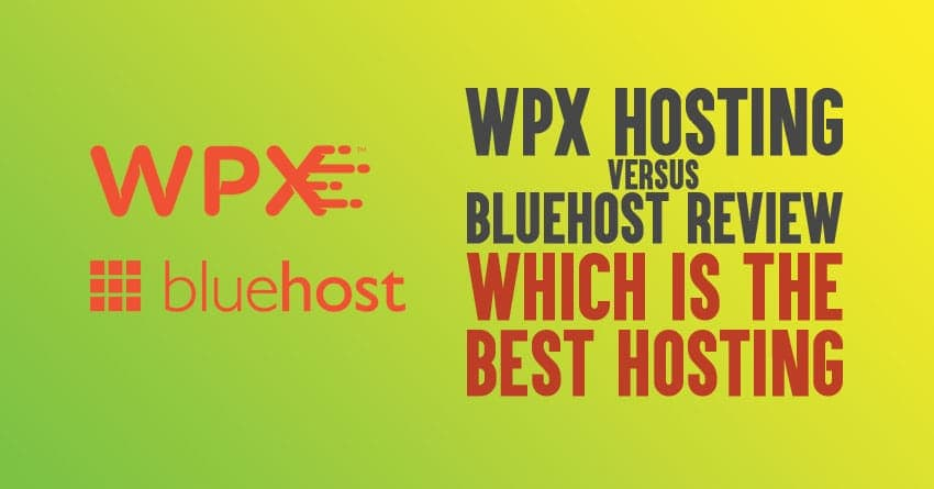 WPX hosting Vs Bluehost review