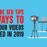 YouTube SEO Tips: 11 Ways to Get Your VideosNoticed In 2019