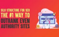 Silo Structure for SEO: The #1 Way to Outrank Even Authority Sites In 2019