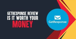 Unbiased GetResponse Review 2021 with 30 Days Free Trial