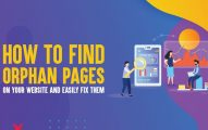 How to Find Orphan Pages On Your Website And Easily Fix them In 2019