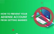 Top 10 Ways to Prevent Your AdSense Account From Getting Banned: Google AdSense Mistakes