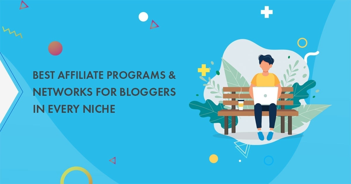105+ Best affiliate programs & networks for bloggers in 2019