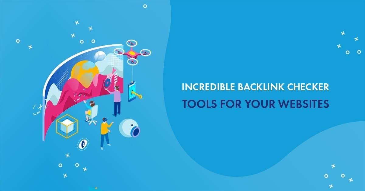 7 Free Backlink Checker Tools for Your Websites in 2020