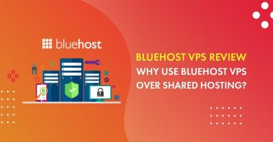 Bluehost VPS Review: Why Use Bluehost VPS Hosting Over Shared Hosting?