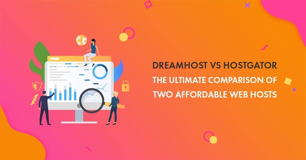 DreamHost vs HostGator in 2019