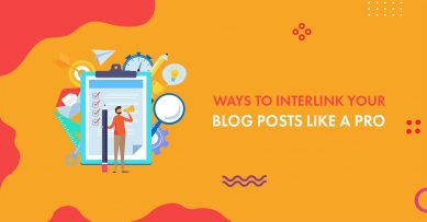 How to Interlink Your Blog Posts Like A PRO in 2020