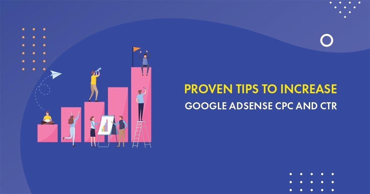 Tips to improve Google Adsense CPC & CTR in  2020