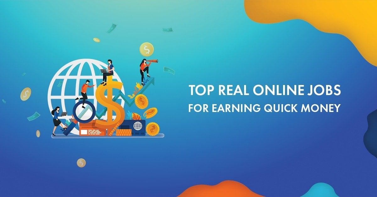 10+ Best Real Online Jobs List For Earning Quick Money [2019 Edition]