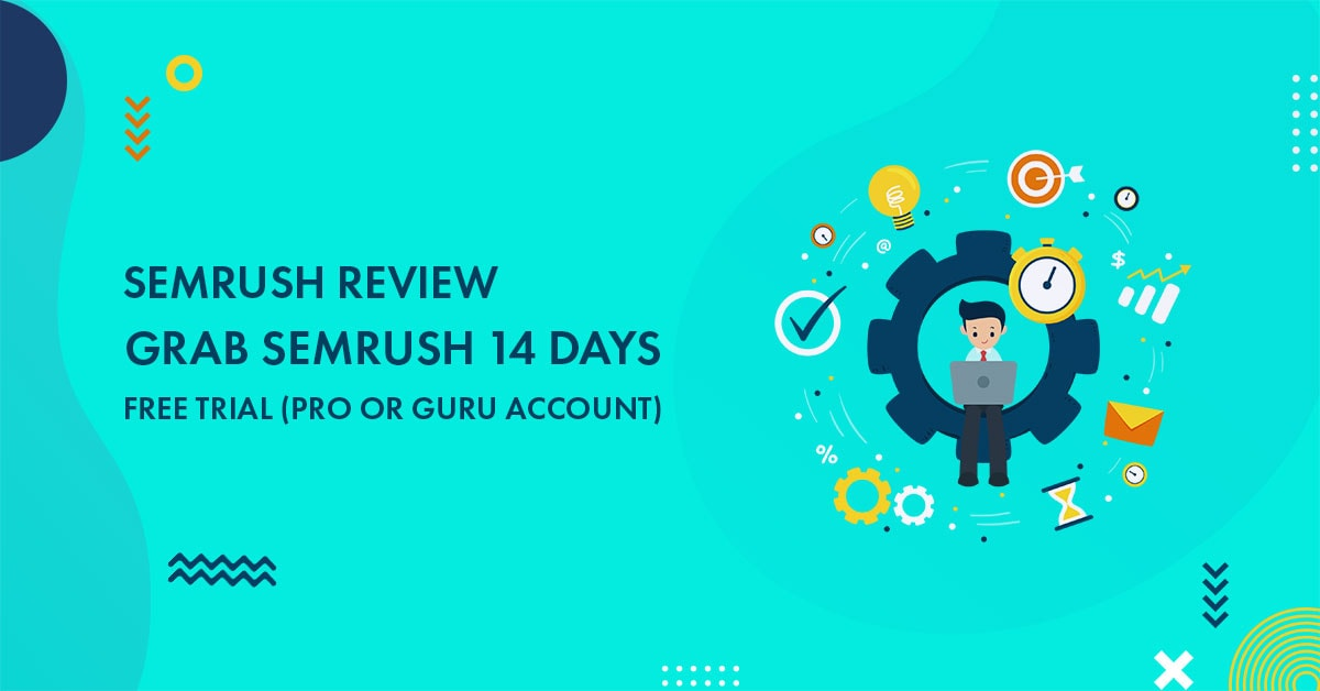 Grab SEMrush 30 Days Free Trial (Pro Account) Worth $99.95: Unbiased SEMrush Review 2020