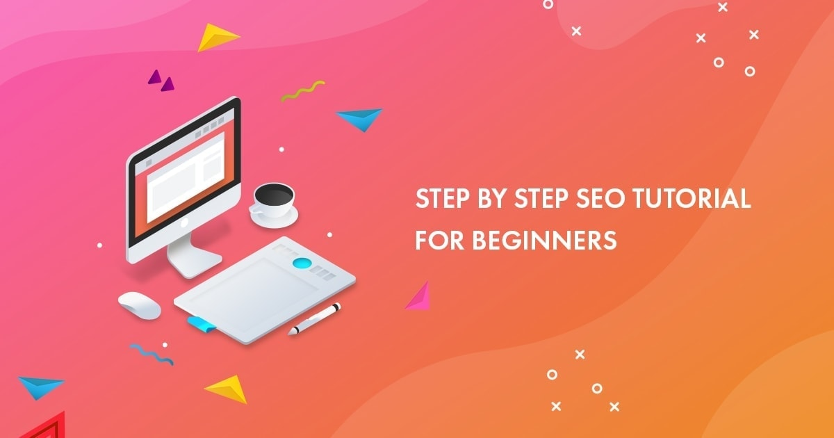 Step by Step SEO Tutorial for Beginners in 2019 [with 9 yrs traffic