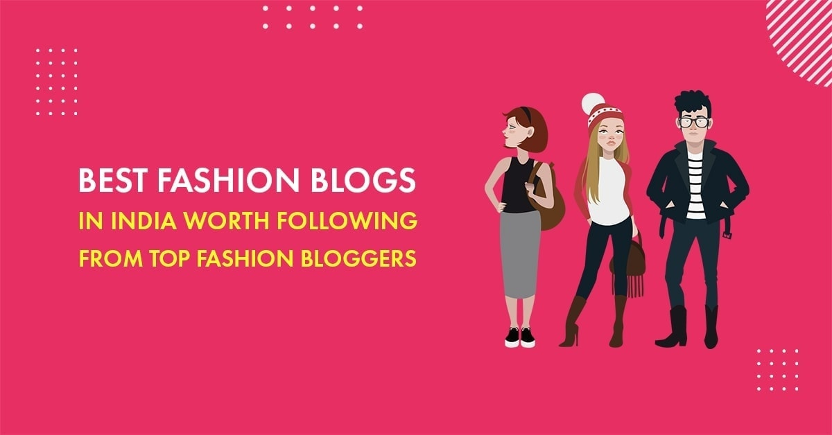 best fashion blogs from Top Indian bloggers