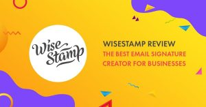 WiseStamp Review: The Best Email Signature Creator For Businesses