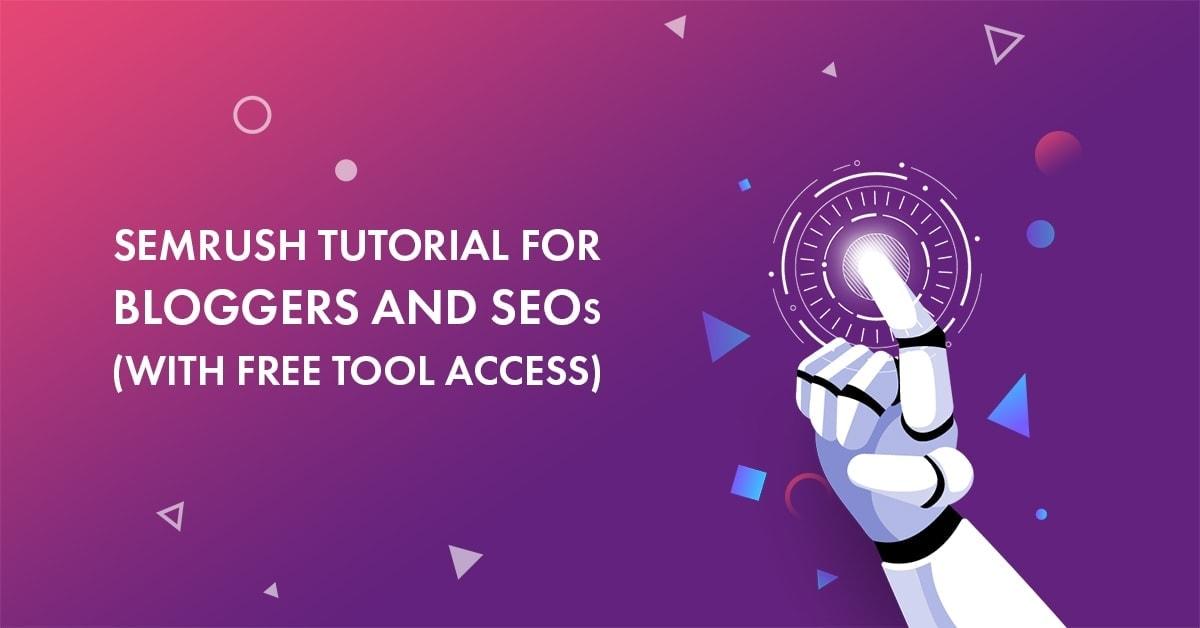 Semrush tutorial for bloggers and seos