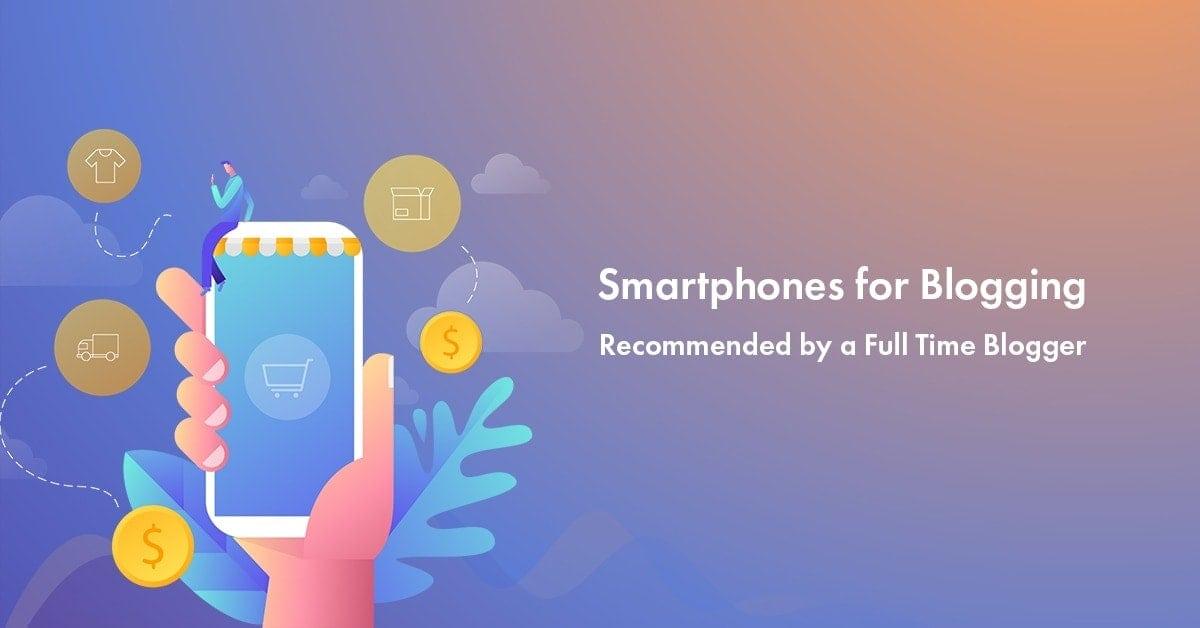 Best Smartphones for Blogging in 2020