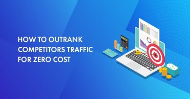 7 Things You Can Do to Outrank Competitors Traffic for Zero Cost