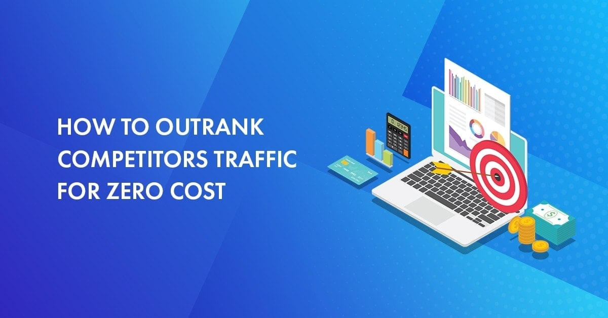 How to outrank competitors traffic