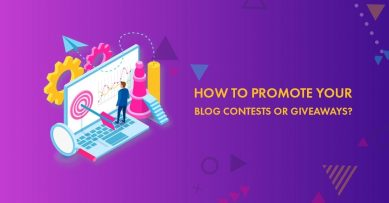 How to Promote Your Blog Contests Or Giveaways to Get Massive Exposure