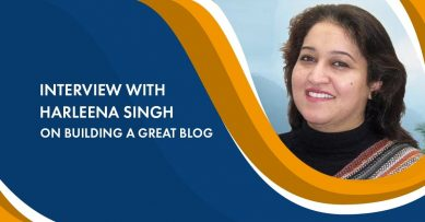 Interview With Harleena Singh On Leading A Great Life & Building A Great Blog