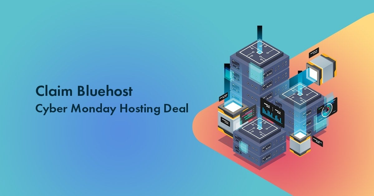 Bluehost Cyber Monday Sale 2019