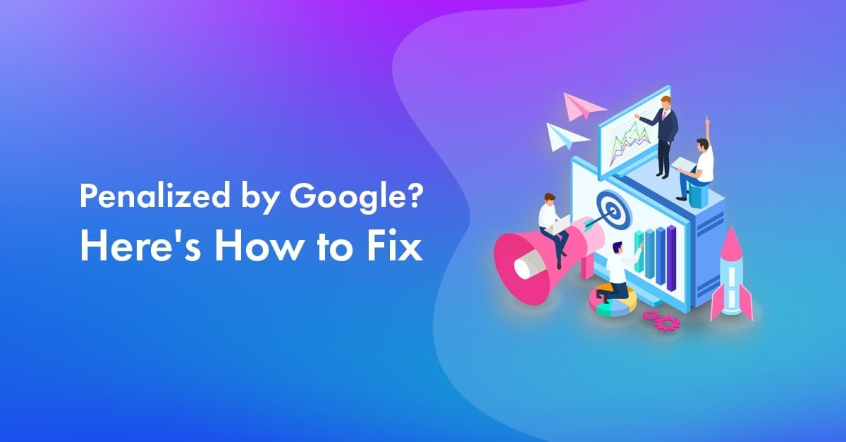 How to Check If Your Website Is Penalized by Google [How to Fix]