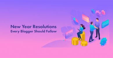10 New Year Resolutions Every Blogger Should Follow for Success and Happiness in 2020