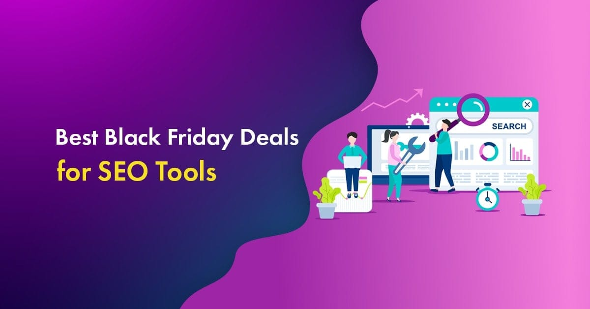 SEO Tools Black Friday Deals 2019: Up to 90% Off [Live Deals!]