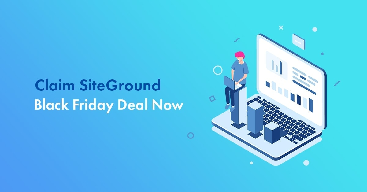Siteground Black Friday 2020 Deal Get 75 Off On Plans Now