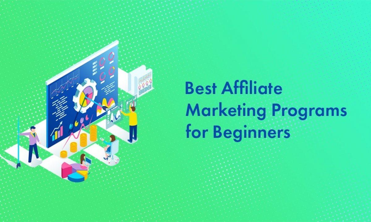 14 Best Affiliate Marketing Programs for Beginners in 2021