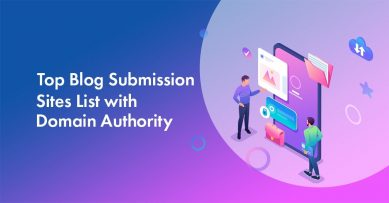 Top 28 Blog Submission Sites List in 2020 With Domain Authority (DA) of 25+