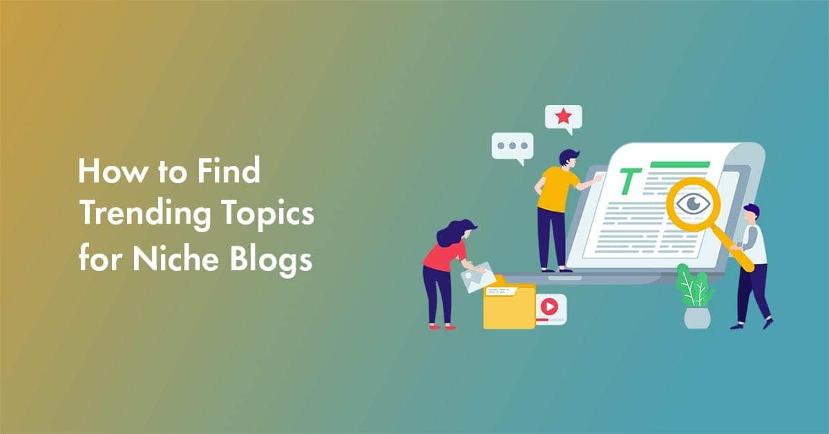 Find Trending topics for niche blog