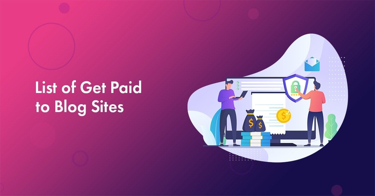 Get paid to blog sites for 2020