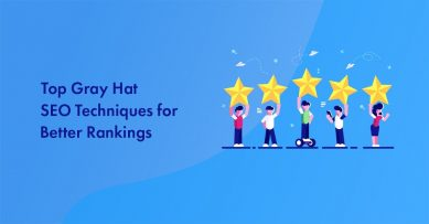 Top 10 Gray Hat SEO Techniques to Quickly Uplift Your Website's Rankings in 2021