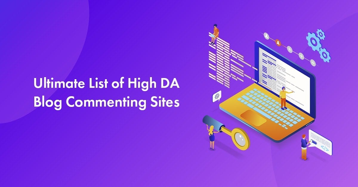 List of high quality blog commenting sites for 2021