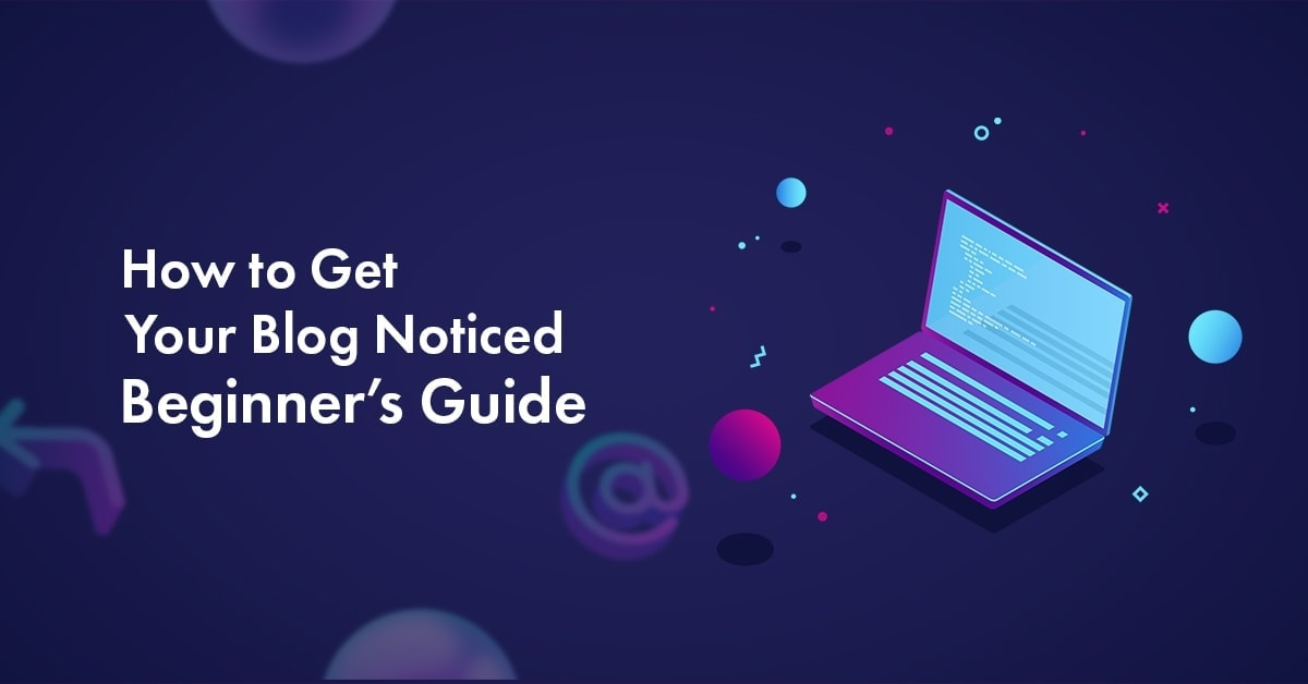 How to get your blog noticed in 2020