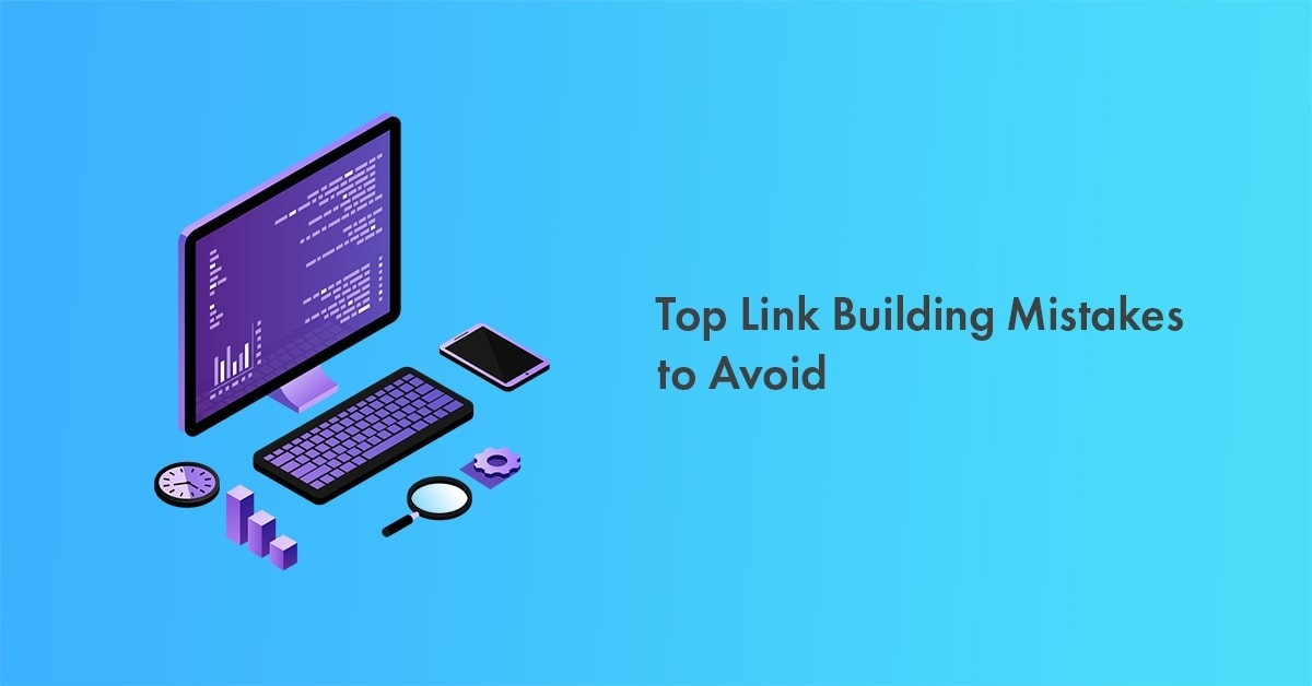 link building mistakes to avoid in 2020