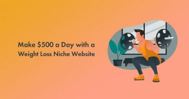 How to Make $500 A Day With A Weight Loss Niche Website in 2020