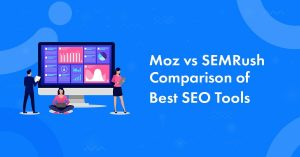 Moz vs SEMRush: An Honest Comparison from A Full-Time Blogger [2020 Edition]