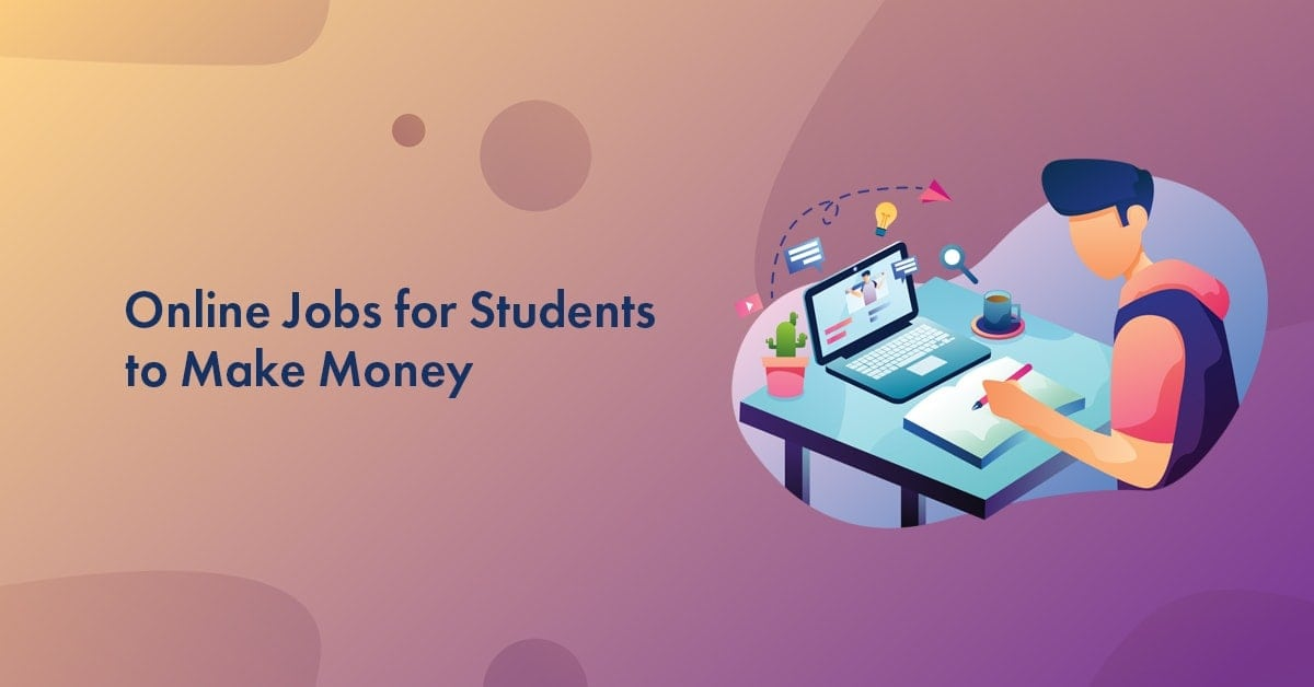 online jobs for students to make money