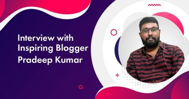 Interview with Inspiring Blogger Pradeep Kumar: Founder Slashsquare & HBB