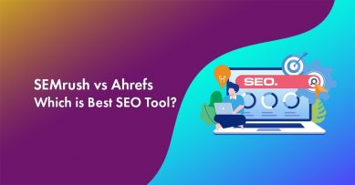 SEMrush vs Ahrefs: Which SEO Tool is Better in 2020?