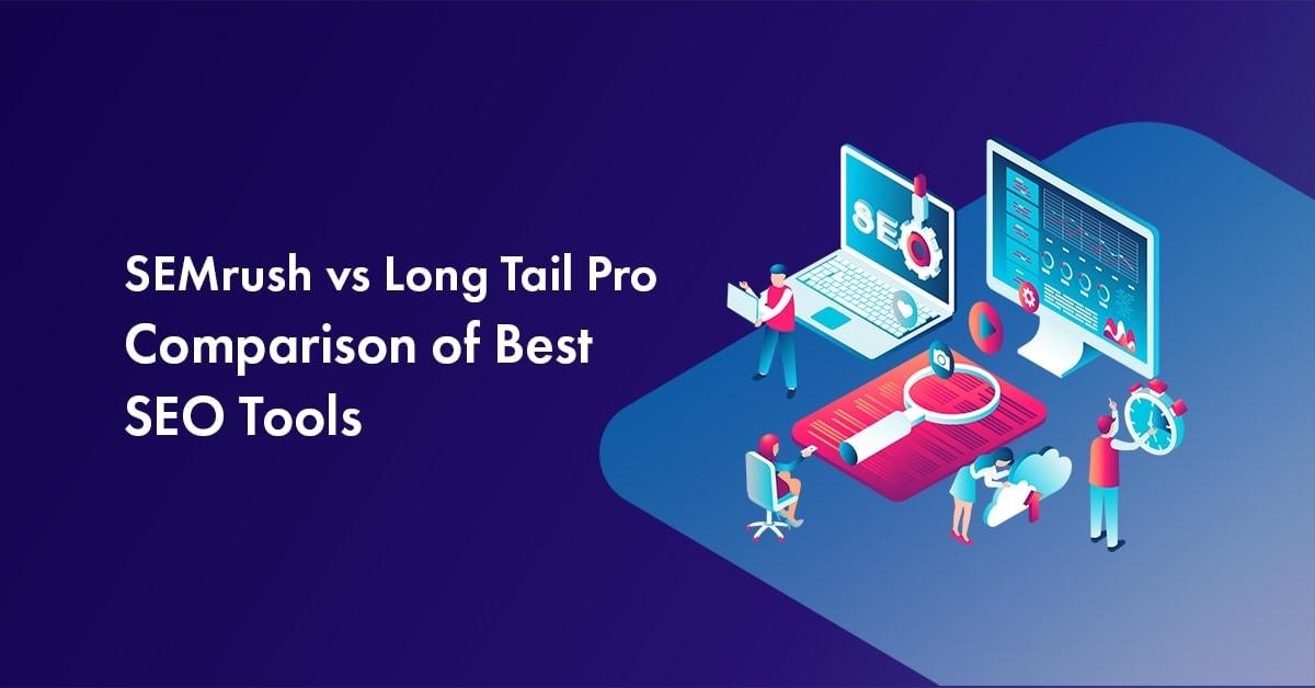 SEMrush vs long tail pro review