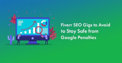 4 Fiverr SEO Gigs to Avoid to Stay Safe from Google Penalties in 2020