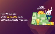 SEMrush Affiliate Program Review: How We Earned Over $240,000 With BeRush