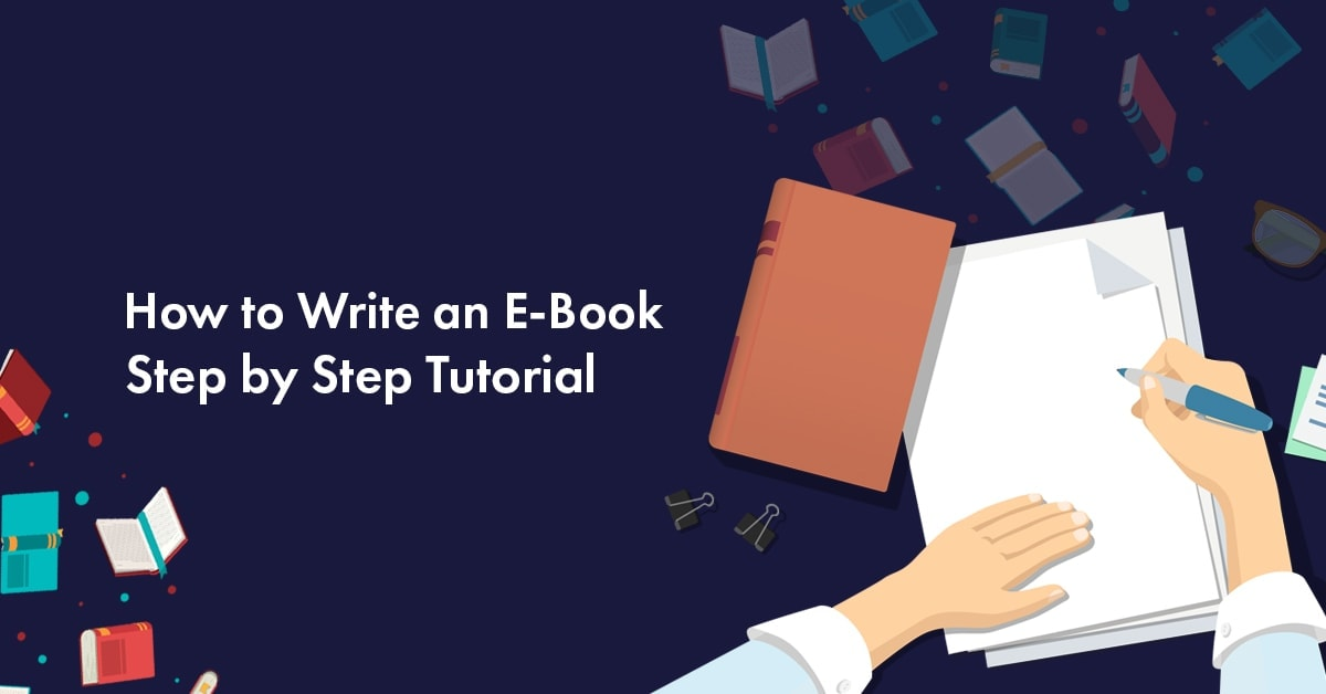 How to Write an eBook in 2021: Step by Step Tutorial for Beginners