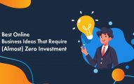 11 Online Business Ideas With Zero Or Minimal Investment In 2020