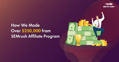 SEMrush Affiliate Program Review: How We Earned Over $250,000 With BeRush