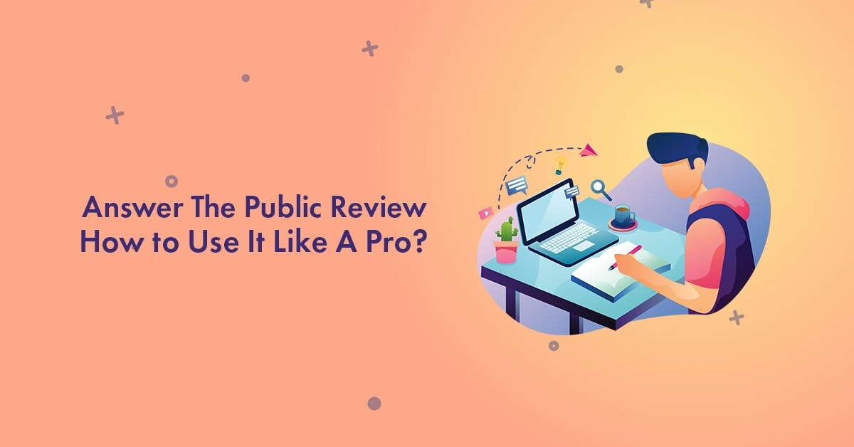Answer The Public Review: How to Use It to Find Hidden Keywords?