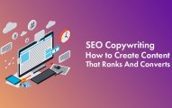 SEO Copywriting: How to Create Content that Ranks And Converts?